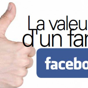 La valeur d'un fan Facebook