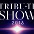 Tribute Show  2016