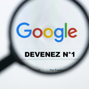 Comment devenir n°1 dans les recherches Google ?