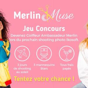 Devenez coiffeur ambassadeur avec le concours Merlin Muse !