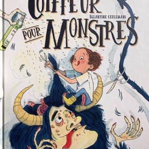 Coiffeur pour monstres, un album signé Stan Manoukian et Séverine Gauthier