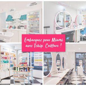 Tchip Miami, un nouveau concept… qui fait ses preuves !